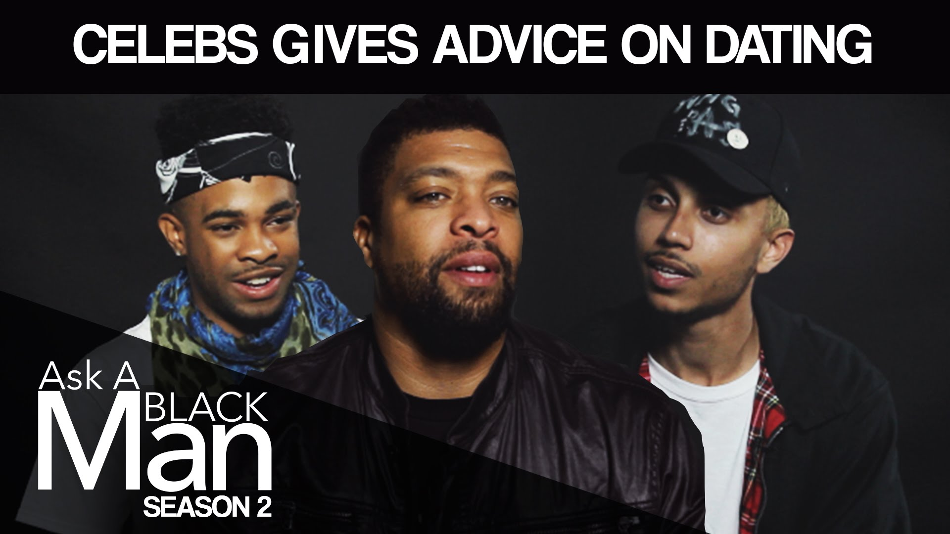 Celebs Share Dating in Advice | Ask a Black Man