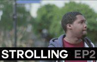 Strolling | ep 2 | black mental health, tottenham, dreams, colourism & more