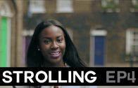 "Strolling   Ep.4 – ""University is a Rat Race"" & ""Dark skin girl documentaries"""