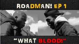 ROADMAN EP.1″What Blood"