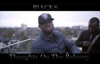 Blacks Feat Don SLG – Thoughts On The Balcony @Blacks_Hg
