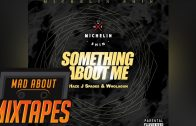 J Spades, Haze & Wholagun – Something About Me | @REAL_JSPADES