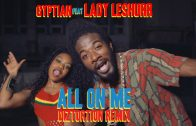 Gyptian ft. Lady Leshurr – All On Me (Diztortion Remix
