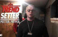 P110 – Potter Payper #TrendSetter