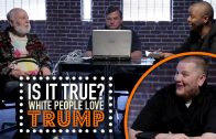 All White People Love Trump – Is It True?