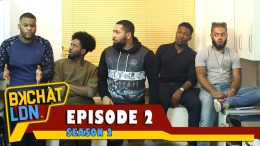 "BKCHAT LDN: S2 – EPISODE 2 – ""What's The Difference Between You, A Cook And A Nanny?"""