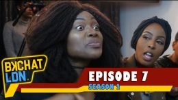 "BKCHAT LDN: S2 – EPISODE 7 – ""If You Cheat I Am Going To Backhand You, But Don't Hit Me Back!"""