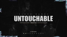 Lloyd Banks – Untouchable | @Lloydbanks