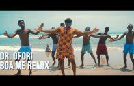 DR. OFORI – BOA ME REMIX (MUSIC VIDEO)