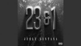 """JUELZ SANTANA """"23 & 1"""""""