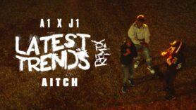 A1 x J1 – Latest Trends (Remix) ft. Aitch